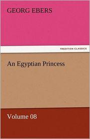 An Egyptian Princess - Volume 08 - Georg Ebers