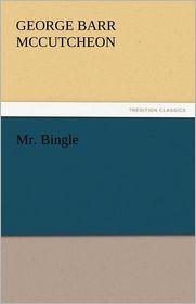 Mr. Bingle - George Barr McCutcheon