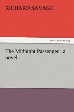 The Midnight Passenger : a novel - Savage, Richard