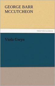 Viola Gwyn - George Barr Mccutcheon