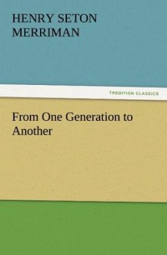 From One Generation to Another - Merriman, Henry Seton