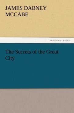 The Secrets of the Great City - McCabe, James Dabney
