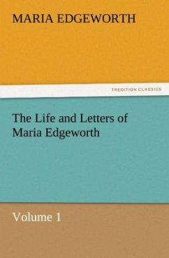 The Life and Letters of Maria Edgeworth, Volume 1 - Edgeworth, Maria