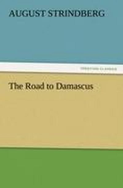 The Road to Damascus - August Strindberg