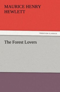 The Forest Lovers - Hewlett, Maurice Henry