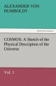 COSMOS: A Sketch of the Physical Description of the Universe, Vol. 1 - Alexander von Humboldt