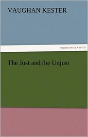 The Just and the Unjust - Vaughan Kester
