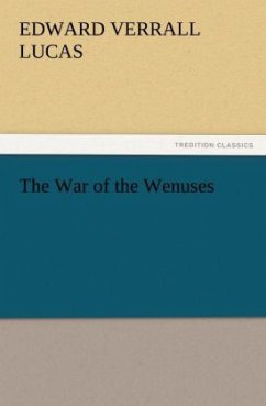 The War of the Wenuses - Lucas, E. V. (Edward Verrall)