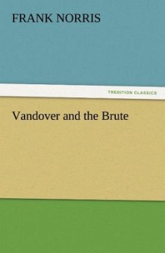 Vandover and the Brute - Norris, Frank