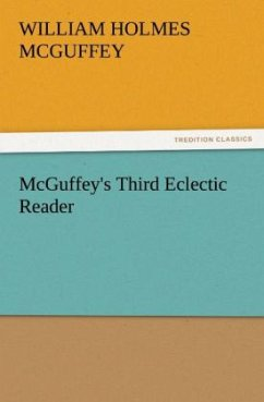 McGuffey's Third Eclectic Reader - McGuffey, William Holmes