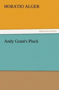 Andy Grant's Pluck - Alger, Horatio