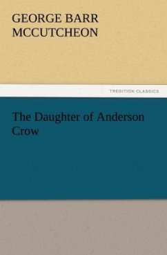 The Daughter of Anderson Crow - McCutcheon, George Barr