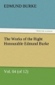 The Works of the Right Honourable Edmund Burke, Vol. 04 (of 12) - Edmund Burke