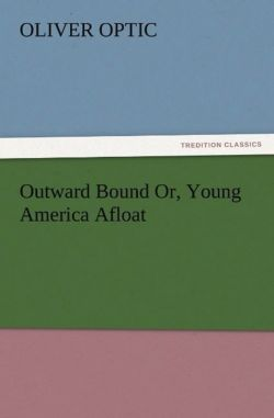 Outward Bound Or, Young America Afloat