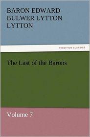 The Last of the Barons - Baron Edward Bulwer Lytton Lytton