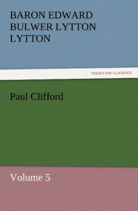 Paul Clifford als Buch von Baron Edward Bulwer Lytton Lytton - tredition GmbH
