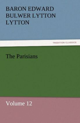 The Parisians als Buch von Baron Edward Bulwer Lytton Lytton - tredition GmbH