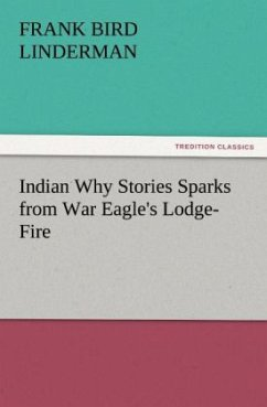 Indian Why Stories Sparks from War Eagle's Lodge-Fire
