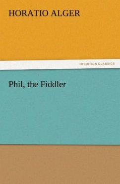 Phil, the Fiddler - Alger, Horatio