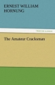 The Amateur Cracksman - Ernest William Hornung