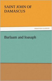Barlaam And Ioasaph - Saint John Of Damascus
