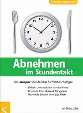 Abnehmen im Stundentakt - Die amapur Stundendiät für Vielbeschäftigte - Peggy Reichelt