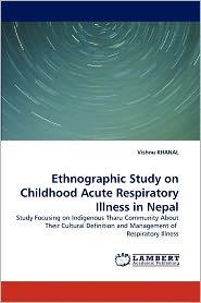 Ethnographic Study On Childhood Acute Respiratory Illness In Nepal - Vishnu Khanal