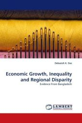 Economic Growth, Inequality and Regional Disparity - Debasish K. Das