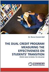 The Dual Credit Program Measuring the Effectiveness on Students' Transition - Crockett-Bell, Dr Sharon