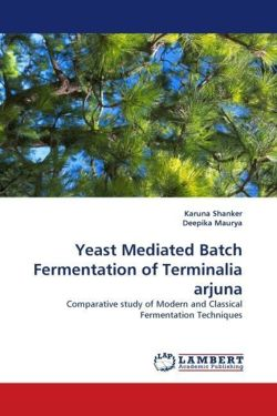 Yeast Mediated Batch Fermentation of Terminalia arjuna