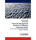 Financial Management Practices in Pakistani Corporate Sector - Ahmed Imran Hunjra