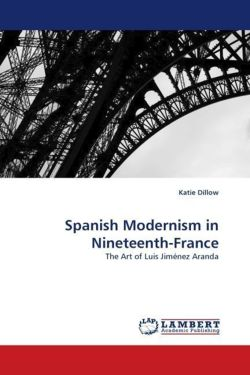 Spanish Modernism in Nineteenth-France: The Art of Luis Jiménez Aranda