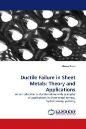 Ductile Failure in Sheet Metals: Theory and Applications - Marco Rossi