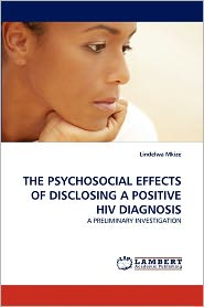 The Psychosocial Effects Of Disclosing A Positive Hiv Diagnosis - Lindelwa Mkize