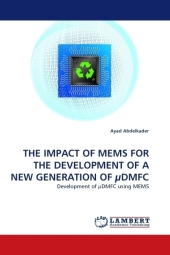 THE IMPACT OF MEMS FOR THE DEVELOPMENT OF A NEW GENERATION OF µDMFC - Ayad Abdelkader