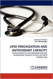 Lipid Peroxidation And Antioxidant Capacity - Kamuran Kurbanl, Dris Mehmeto Lu