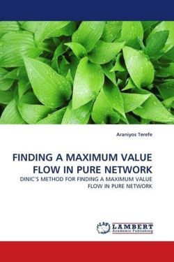 FINDING A MAXIMUM VALUE FLOW IN PURE NETWORK