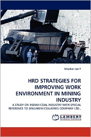 Hrd Strategies For Improving Work Environment In Mining Industry - Bhaskar Rao Y