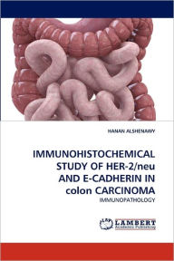 Immunohistochemical Study Of Her-2/Neu And E-Cadherin In Colon Carcinoma - Hanan Alshenawy