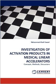 Investigation Of Activation Products In Medical Linear Accelerators - Mohammed Khalil Saeed
