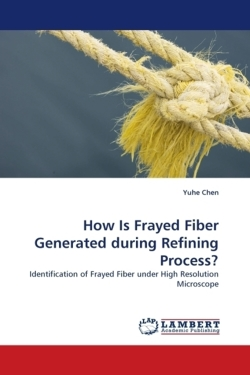How Is Frayed Fiber Generated during Refining Process?: Identification of Frayed Fiber under High Resolution Microscope