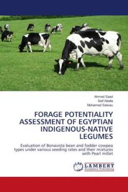 FORAGE POTENTIALITY ASSESSMENT OF EGYPTIAN INDIGENOUS-NATIVE LEGUMES: Evaluation of Bonavista bean and fodder cowpea types under various seeding rates and their mixtures  with Pearl millet