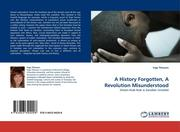 Thiessen, Inga: A History Forgotten, A Revolution Misunderstood