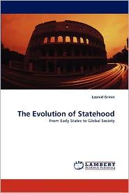 The Evolution Of Statehood - Leonid Grinin