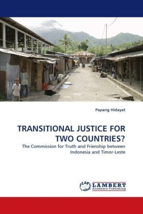 Transitional justice for two Countries? - The Commission for Truth and Friendship between Indonesia and Timor-Leste