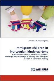 Immigrant Children In Norwegian Kindergartens - Simona Adriana Georgescu