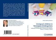 Georgescu, Simona Adriana: Immigrant children in Norwegian kindergartens