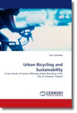 Urban Bicycling and Sustainability: A Case Study of Factors Affecting Urban Bicycling in the City of Tampere, Finland