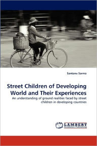Street Children Of Developing World And Their Experiences - Santanu Sarma