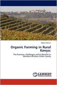 Organic Farming In Rural Kenya - Moses Kathuri